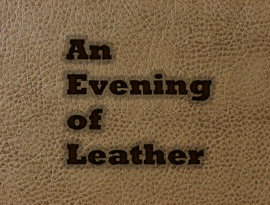 An Evening of Leather