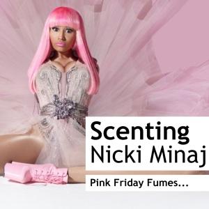 Scenting Nicki Minaj