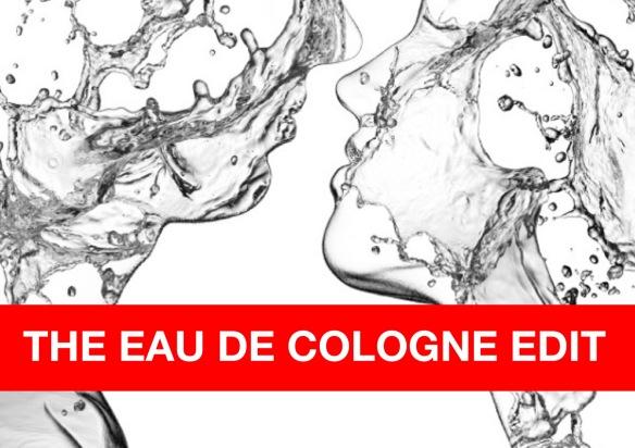 The Eau de Cologne Edit