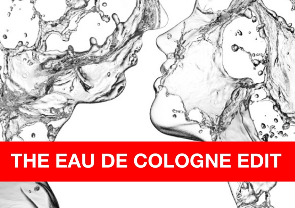 The Eau de Cologne Edit