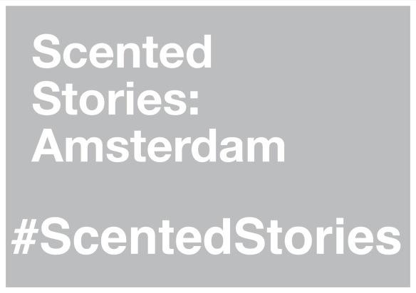 #ScentedStories - Amsterdam