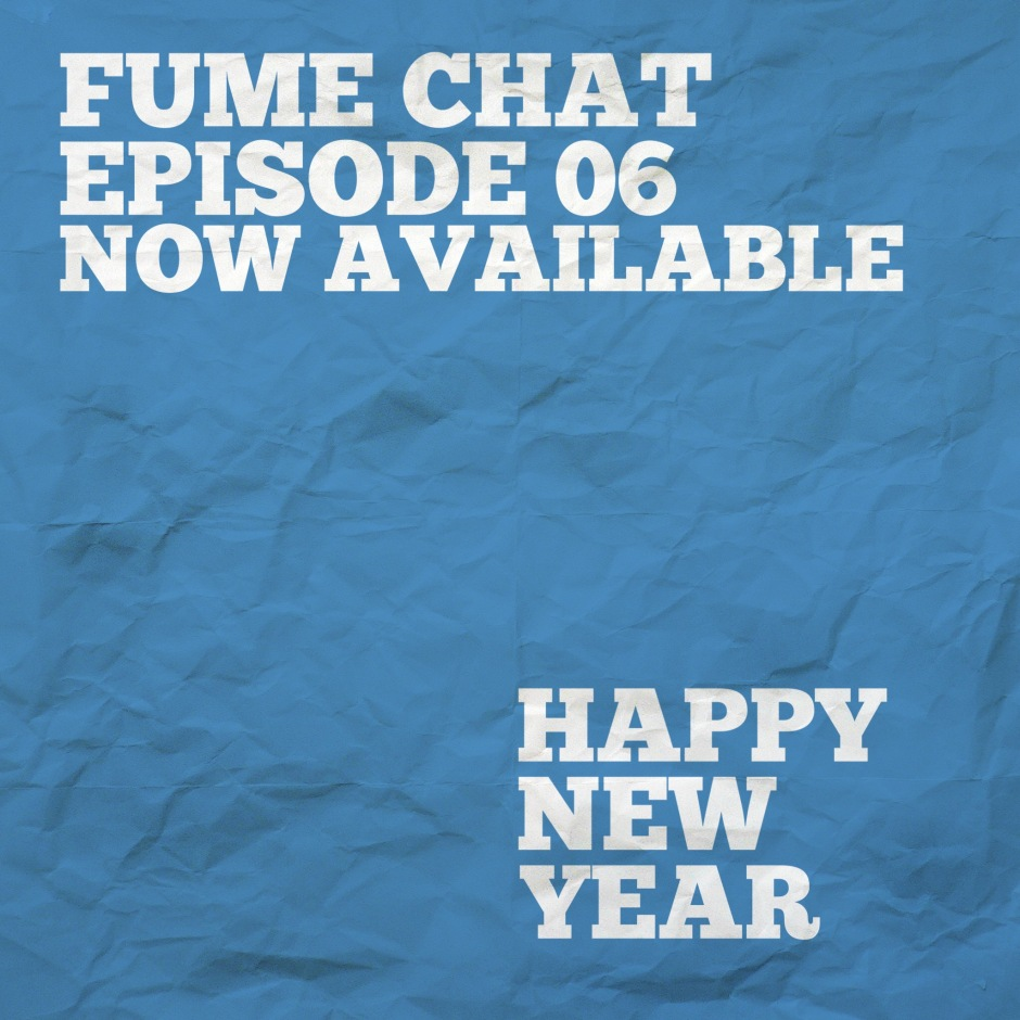 Celebrate the birth of 2016 with Fume Chat E06!